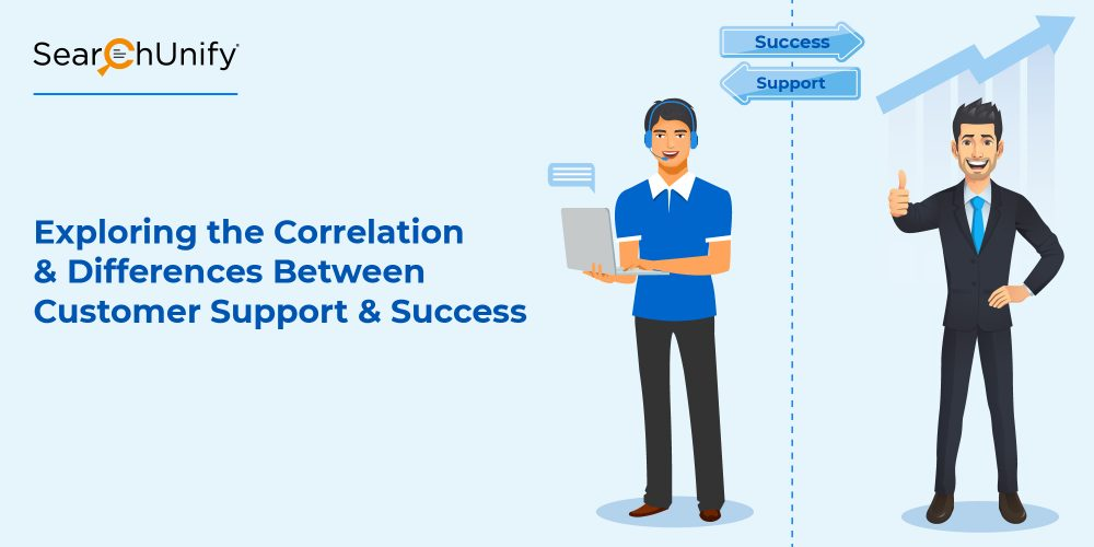 Exploring the Correlation & Differences Between Customer Support & Customer Success