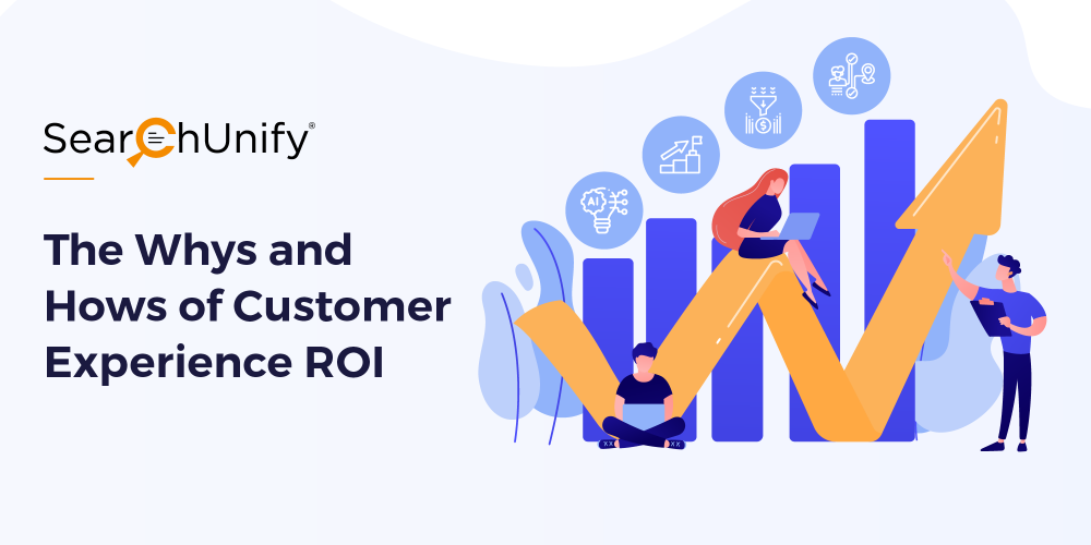 The Whys And Hows Of Customer Experience ROI