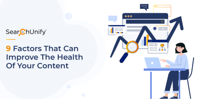 9 Factors That Can Improve the Health of Your Content