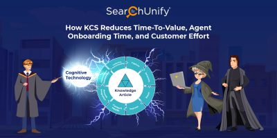 How KCS Reduces Time-To-Value, Agent Onboarding Time, and Customer Effort