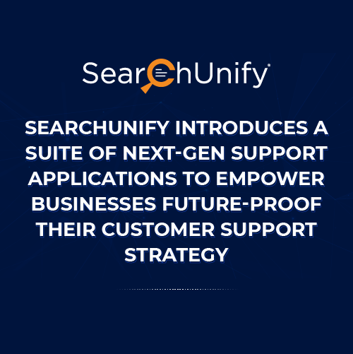 SearchUnify Introduces A Suite of <br>Next-Gen Support Applications to Empower Businesses Future-Proof Their Customer Support Strategy