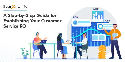 A Step-by-Step Guide for Establishing Your Customer Service ROI