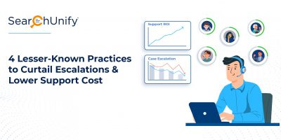 4 Lesser-Known Practices to Curtail Escalations & Lower Support Cost