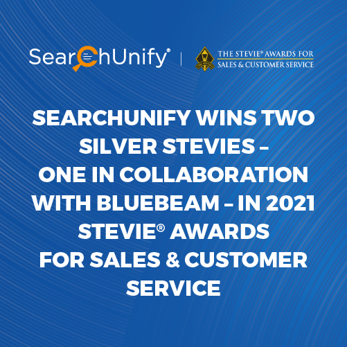 SearchUnify Wins Two Silver Stevies – One in Collaboration With Bluebeam – in 2021 Stevie<sup>®</sup> Awards for Sales & Customer Service