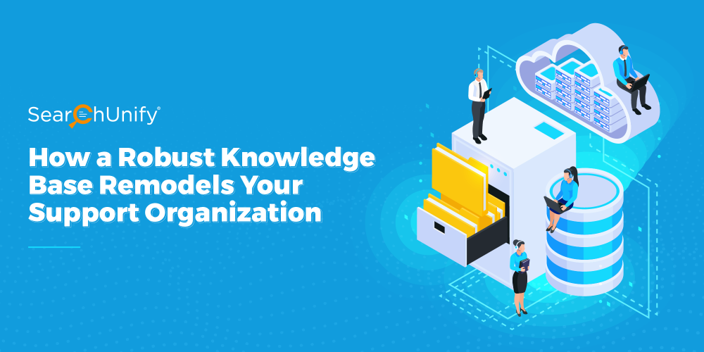 How a Robust Knowledge Base Remodels Your Support Organization