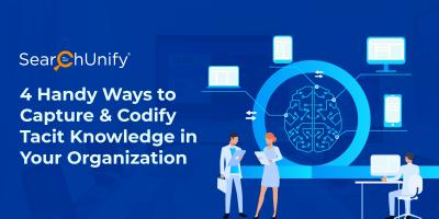 4 Handy Ways to Capture & Codify Tacit Knowledge in Your Organization