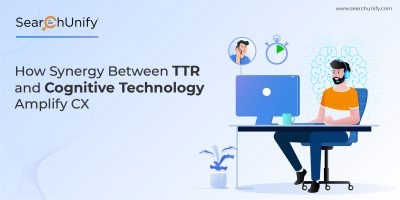 How Synergy Between TTR and Cognitive Technology Amplify CX