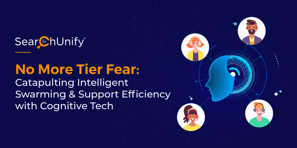 No More Tier Fear: Catapulting Intelligent Swarming  & Support Efficiency with Cognitive Tech