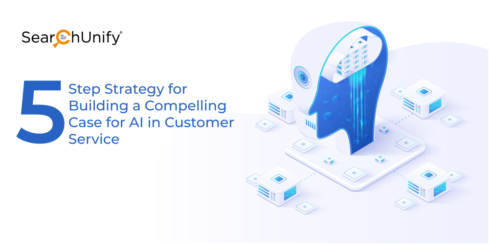 5-Step Strategy for Building a Compelling Case for AI in Customer Service