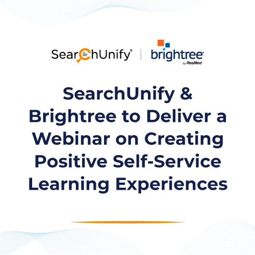SearchUnify & Brightree to Deliver a Webinar on Creating Positive Self-Service Learning Experiences