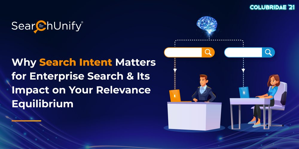 Why Search Intent Matters for Enterprise Search & Its Impact on Your Relevance Equilibrium