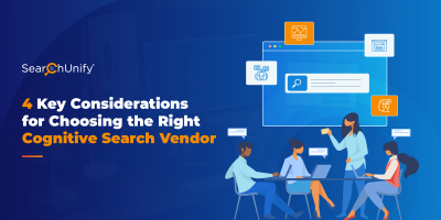 4 Key Considerations for Choosing the Right Cognitive Search Vendor
