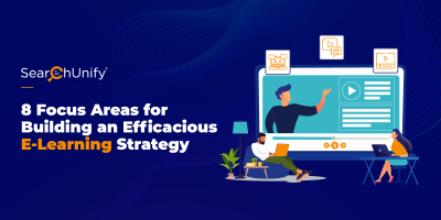 8 Focus Areas for Building an Efficacious E-Learning Strategy
