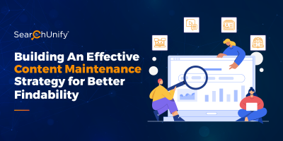 Building An Effective Content Maintenance Strategy for Better Findability