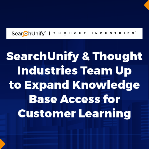 SearchUnify and Thought Industries Team Up to Expand Knowledge Base Access for Customer Learning