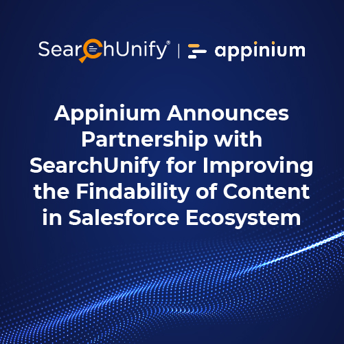 Appinium Announces Partnership with SearchUnify for Improving the Findability of  Content in Salesforce Ecosystem