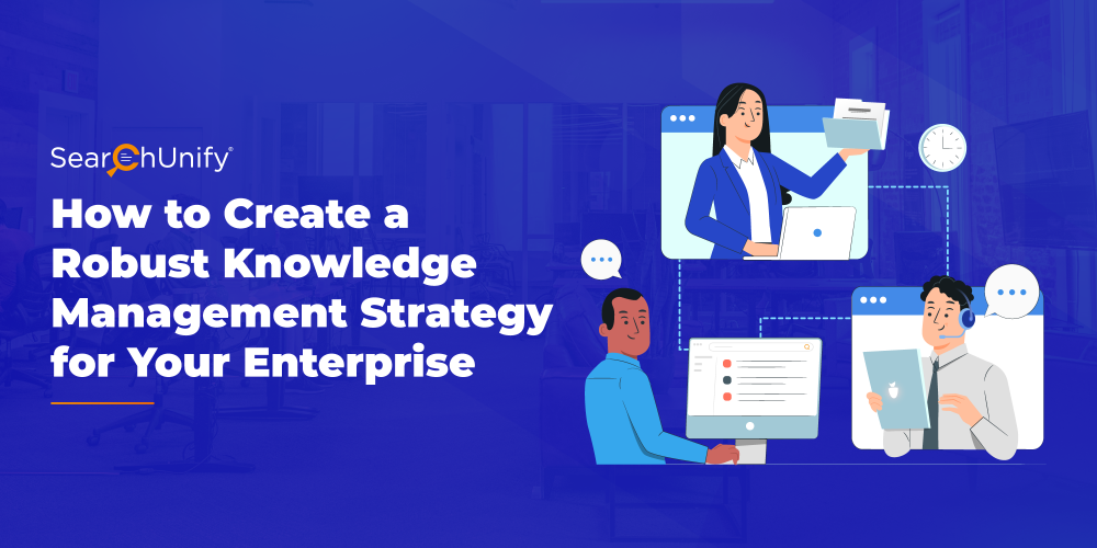 How to Create a Robust Knowledge Management Strategy for You...