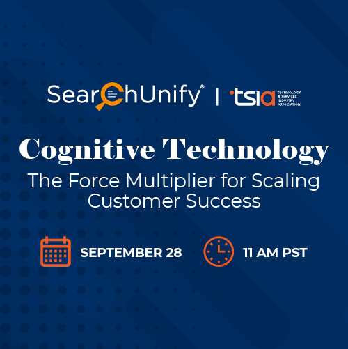 """SearchUnify and TSIA to Deliver a Webinar on """"Cognitive Technology: The Force Multiplier for Scaling Customer Success"""""""