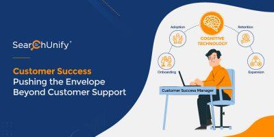 Customer Success: Pushing the Envelope Beyond Customer Support