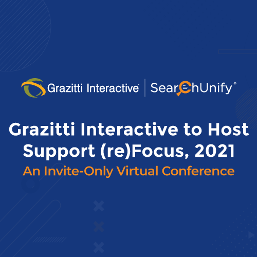 Grazitti Interactive to Host <br>Support (re)Focus, 2021: An Invite-Only Virtual Conference