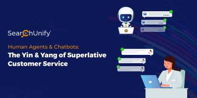 Human Agents & Chatbots: The Yin & Yang of Superlative Customer Service