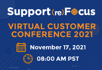 Support (re)Focus 2021 – A Virtual Customer Conference